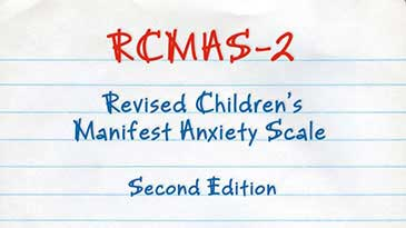 Revised Children's Manifest Anxiety Scale – Second Edition (RCMAS–2)