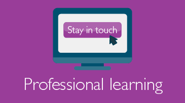 Stay in touch - Professional learning