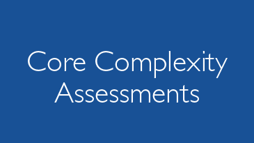 Core Complexity Assessments